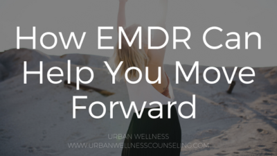 How EMDR Can Help You Move Forward