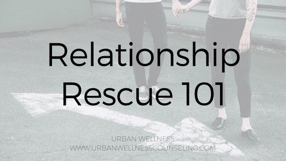 Relationship Rescue 101