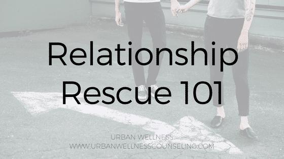 Relationship Rescue 101