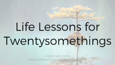 Life Lessons for Twentysomethings