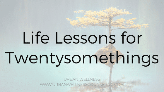 Life Lessons for Twentysomethings
