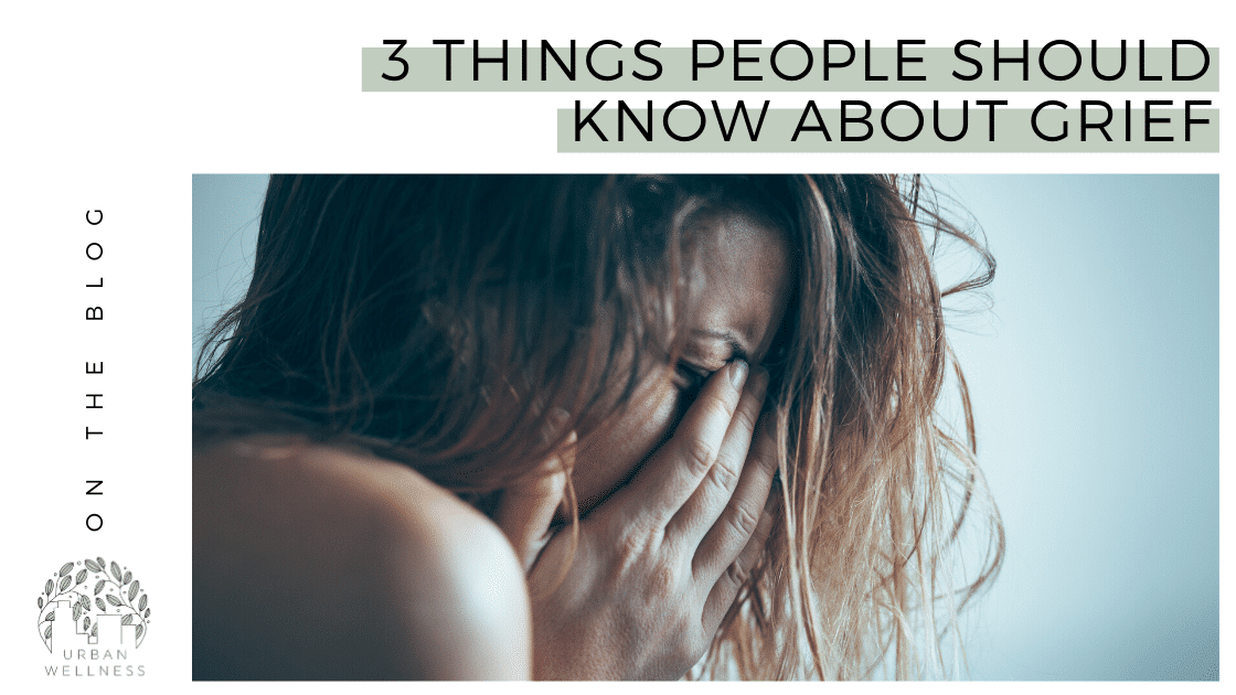3 Things People Should Know About Grief