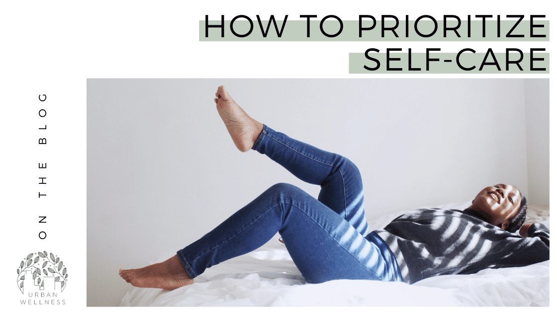 How To Prioritize Self-Care