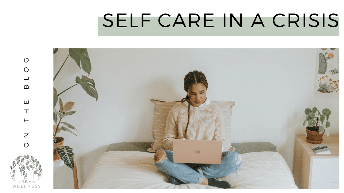 Self Care in a Crisis